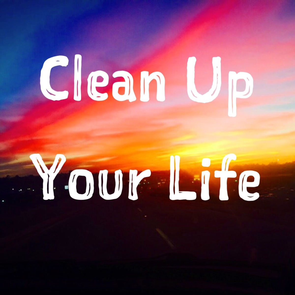 FRESH START FRIDAYS: Clean Up Your Life